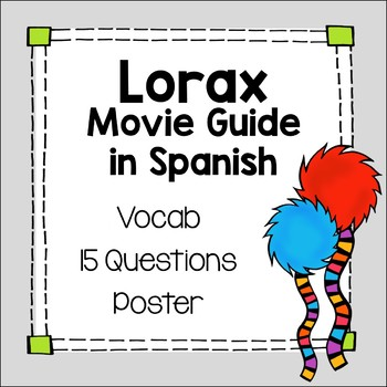 El Lorax Movie Guide Spanish Questions Vocab & Poster medi