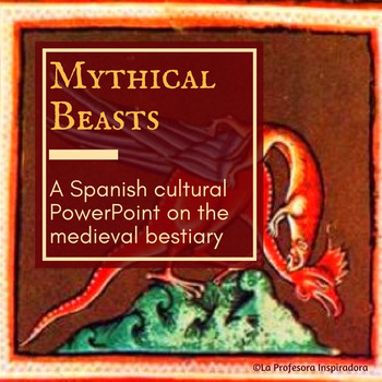 Spanish cultural lesson on mythical medieval creatures: El