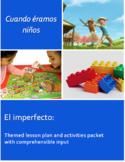 El imperfecto: Cuando éramos niños. Lesson Plan and Activities
