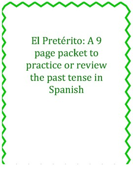 El Pretérito: A 9 Page Packet to Practice or Review the Pa