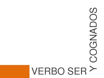 "El verbo ""ser"" y cognados / The Verb ""to be"" and Cognates"