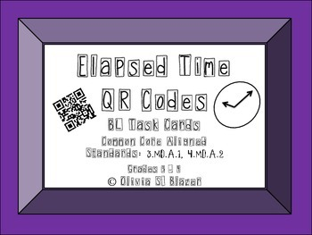 Elapsed Time QR Codes Below Level Task Cards - Common Core