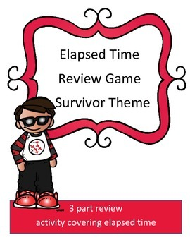 Elapsed Time Math Review Game: Survivor Theme