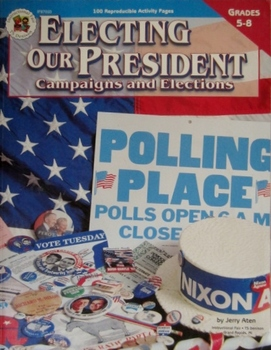 Electing Our President: Campaigns and Elections