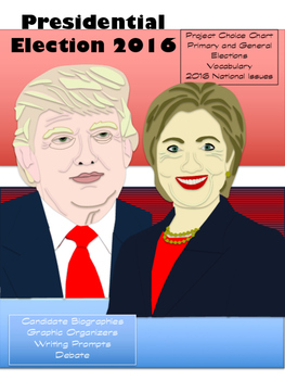 Election 2016 Unit - The Issues, the Candidates, and the E