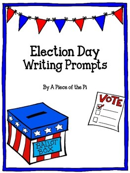 Election 2016 Writing Prompts