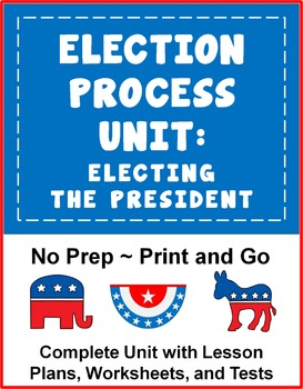 Election Process Unit:  Electing the President   Print and Go!