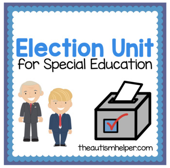 Election Unit for Special Education {includes 2016 Edition}