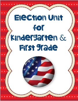 Election Unit for Kindergarten and First Grade