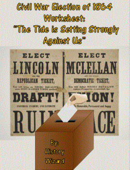 """Civil War Election of 1864 Worksheet: """"The Tide is Setting"""