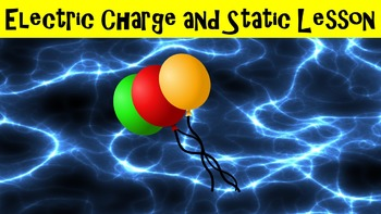 Electric Charge and Static Lesson with Power Point, Worksh