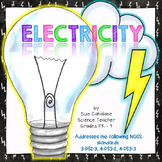 Electricity {Aligns with NGSS 3-PS2-3, 4-PS3-2 and 4-PS3-3