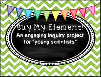 "Periodic Table: ""Buy My Element""! Inquiry Project"