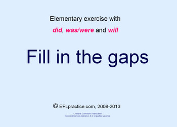 Elementary ESL/EFL exercise with did / was / were / will -