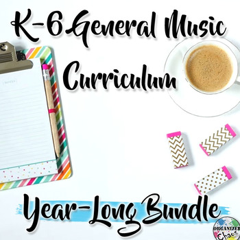Elementary General Music Curriculum (K-6): Year-Long Growing BUNDLE by Organized Chaos with Music All Around Us