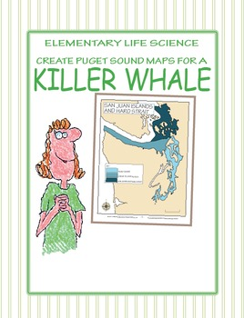 Elementary Life Science: Make a Killer Whale Map for Puget