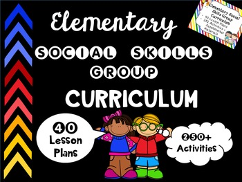 Elementary Social Skills Group Curriculum - 40 Lesson Plan