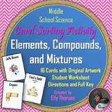 Elements, Compounds, and Mixtures Card Sorting Activity