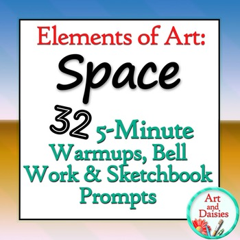 """Elements of Art """"Space"""" - 32 5-Minute Bellwork, Warm-ups a"""