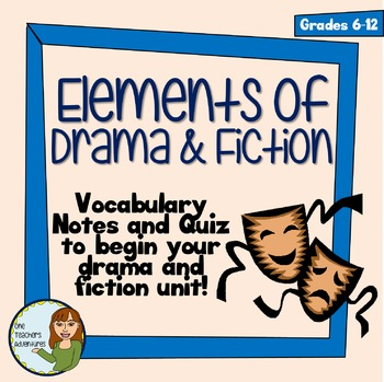 Elements of Drama and Fiction - Handout and Quiz - A Pre-R