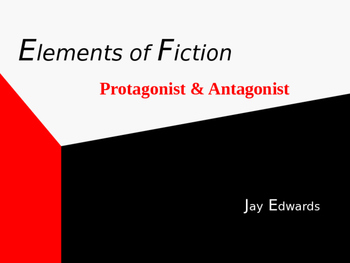Elements of Fiction - Protagonist and Antagonist POWERPOINT
