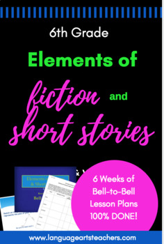 Elements of Fiction / Short Story 6th Grade