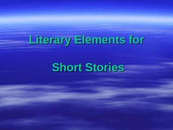 Elements of a Short Story - Notes for Unit - PowerPoint Pr