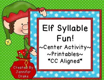 Elf Syllable Fun!  Center Activity PLUS Printables!  CC Aligned!