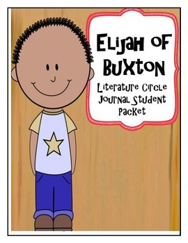 Elijah of Buxton Literature Circle Journal Student Packet