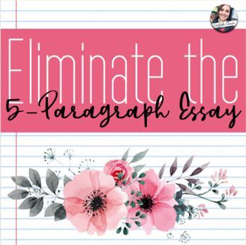 Eliminate the 5 Paragraph Essay