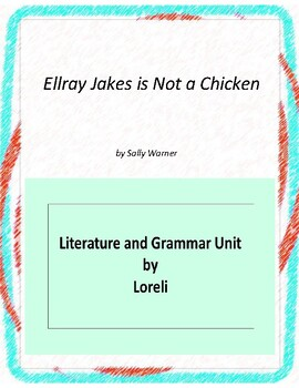 Ellray Jakes is Not a Chicken Novel Unit with Literary and