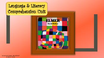 Elmer Language and Literacy Comprehension Unit