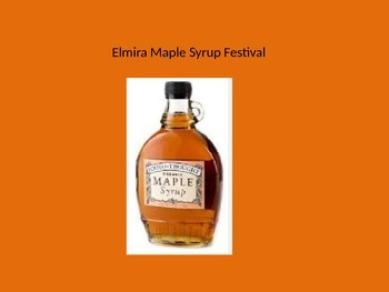 Elmira Maple Syrup Festival - Power Point - Information Fa