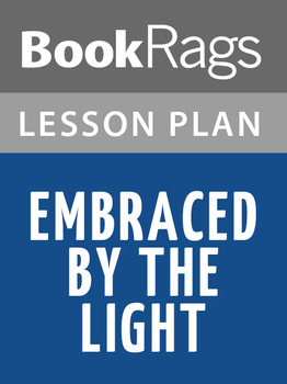Embraced by the Light Lesson Plans