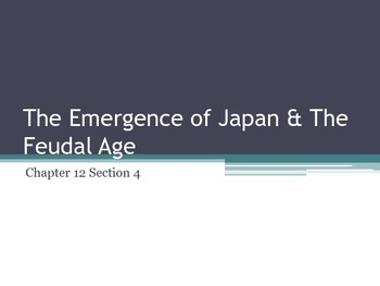 Emergence of Japan & The Feudal Age