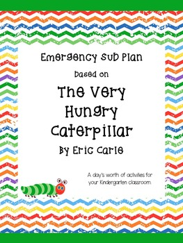 Kindergarten Emergency Sub Plan- The Very Hungry Caterpillar