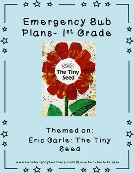 Emergency Sub Plans - 1st Grade - The Tiny Seed, Eric Carle