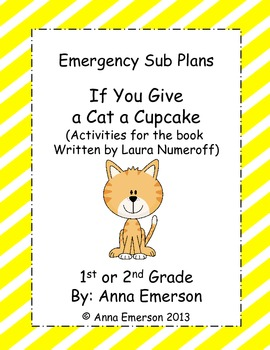Emergency Sub Plans: If You Give a Cat a Cupcake  for Firs