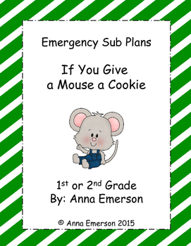 Emergency Sub Plans: If You Give a Mouse a Cookie for Firs