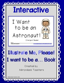 Emergent Non Fiction Reader I Want to be an Astronaut!  Il