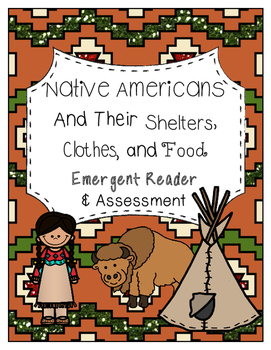 Emergent Reader/Assessment: Native Americans and Their Foo
