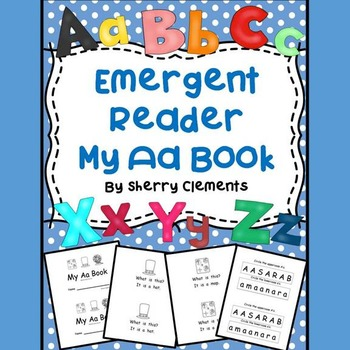 Emergent Reader: My Aa Book: (sight words: what, is, this, it)