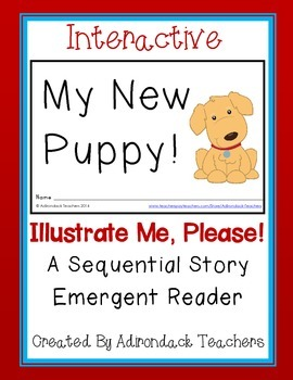 "Emergent Reader ""My New Puppy!"" An Interactive Sequential Story"