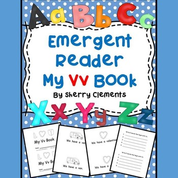 Emergent Reader: My Vv Book: Sight Words (we, have, a)
