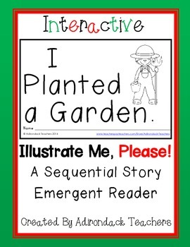 "Emergent Reader ""I Planted a Garden."" An Interactive Seque"