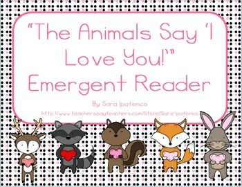 """Emergent Easy Reader: """"The Animals Say 'I Love You!'"""""""