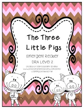 Emergent Reader: The Three Little Pigs - DRA 2