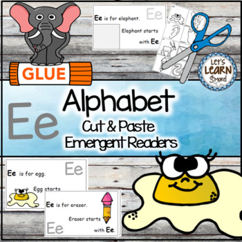 Letter E Alphabet Emergent Reader and Cut and Paste Activi