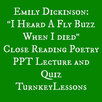 "Emily Dickinson ""I heard a fly Buzz When I Died"" PowerPoin"