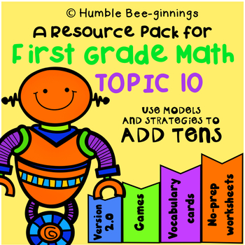 First Grade Math - Topic 10; Adding Tens and Ones